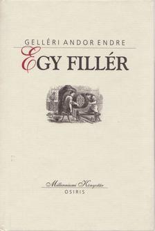 Gelléri Andor Endre - Egy fillér [antikvár]