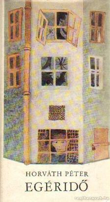 Horváth Péter - Egéridő [antikvár]