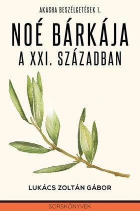 Lukács Zoltán Gábor - Noé bárkája a XXI. Században