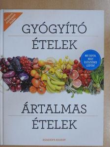Gyógyító ételek - Ártalmas ételek [antikvár]