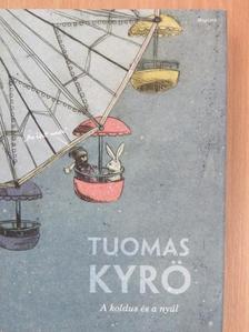 Tuomas Kyrö - A koldus és a nyúl [antikvár]