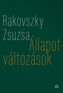Rakovszky  Zsuzsa - Állapotváltozások - Válogatott versek [eKönyv: epub, mobi]