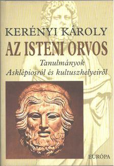 Kerényi Károly - Az isteni orvos [antikvár]
