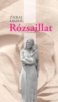 Zsirai László - Rózsaillat