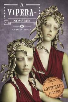 Charles Gilman - A Vipera-nővérek [eKönyv: epub, mobi]