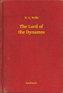 H. G. Wells - The Lord of the Dynamos [eKönyv: epub, mobi]