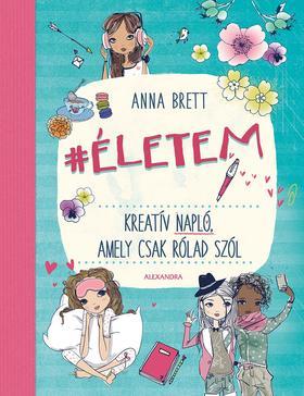 BRETT, ANNA - #Életem - Kreatív napló, amely csak rólad szól