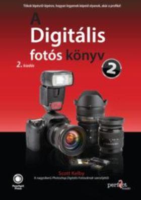 Scott Kelby - A Digitális fotós könyv 2. - 2. kiadás