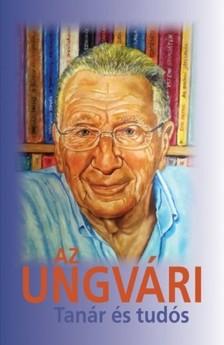 Heller Ágnes et al. Benedek István Gábor, - Az Ungvári - Tanár és tudós [eKönyv: epub, mobi]