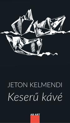 Jeton Kelmendi - Keserű kávé