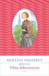 KERTÉSZ ERZSÉBET - Vilma doktorasszony [eKönyv: epub, mobi]