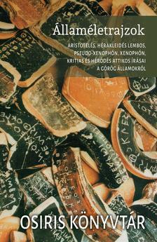 Németh György (szerkesztő) - Államéletrajzok - Aristotelés, Hérakleidés Lembos, Pseudo-Xenophón, Xenophón, Kritias és Héródés Attikos írásai a görög államokról