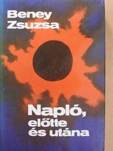 Beney Zsuzsa - Napló, előtte és utána [antikvár]