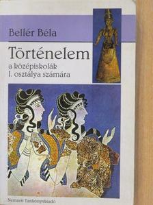 Dr. Bellér Béla - Történelem I. [antikvár]