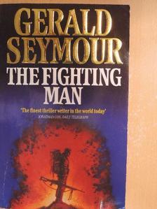 Gerald Seymour - The Fighting Man [antikvár]