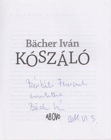BACHER IVÁN - Kószáló (Dedikált) [antikvár]