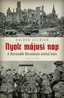 Volker Ullrich - Nyolc májusi nap - A Harmadik birodalom utolsó hete [eKönyv: epub, mobi]