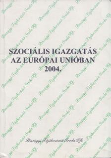 Császár László - Szociális igazgatás az Európai Unióban 2004. [antikvár]