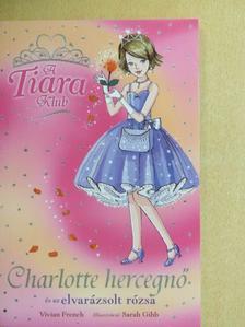 Vivian French - Charlotte hercegnő és az elvarázsolt rózsa [antikvár]