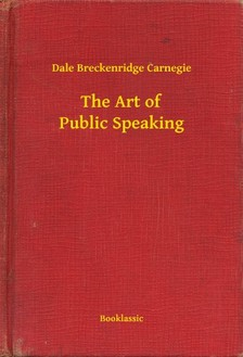 Dale Carnegie - The Art of Public Speaking [eKönyv: epub, mobi]