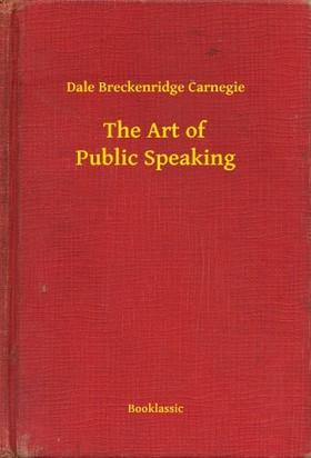 Dale Carnegie - The Art of Public Speaking [eKönyv: epub, mobi]
