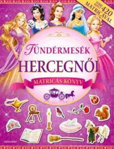 Tündérmesék hercegnői - Matricás könyv - Több mint 420 matricával