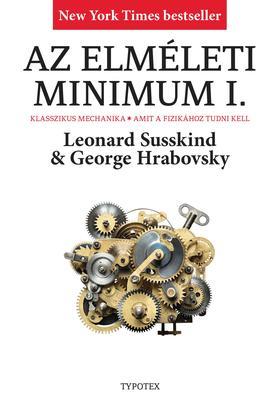 George Hrabovsky - Leonard Susskind - Az elméleti minimum I.  Klasszikus mechanika. Amit a fizikához tudni kell