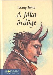 Arany János - A Jóka ördöge [antikvár]
