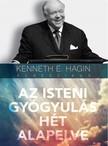 KENNETH E. HAGIN - Az isteni gyógyulás hét alapelve [eKönyv: epub, mobi]