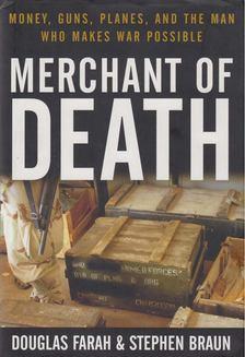 Stephen Braun, Douglas Farah - Merchant of Death [antikvár]
