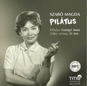 SZABÓ MAGDA - Pilátus - Hangoskönyv
