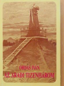 Ordas Iván - Az aradi tizenhárom [antikvár]