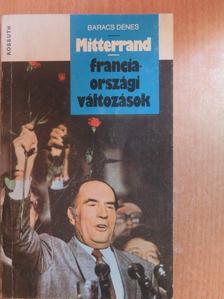 Baracs Dénes - Mitterrand - franciaországi változások [antikvár]