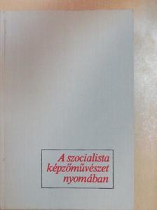 Oelmacher Anna - A szocialista képzőművészet nyomában [antikvár]