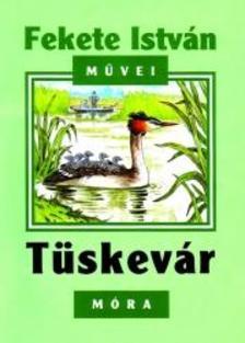 Fekete István - Tüskevár - 13. kiadás
