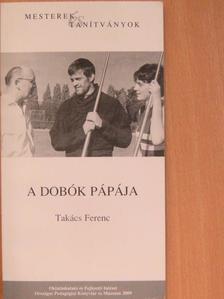 Dr. Takács Ferenc - A dobók pápája [antikvár]