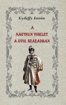 Dr. Győrffy István - A nagykun viselet a XVIII. században