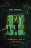 Rika Ponnet - Csak veled - A romantikus szerelem visszatér [eKönyv: epub, mobi]