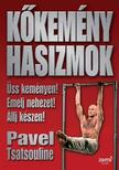 Pavel Tsatsouline - Kőkemény hasizmok