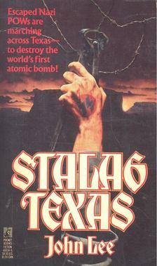 Lee, John - Stalag Texas [antikvár]