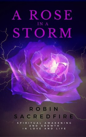 Sacredfire Robin - A Rose in a Storm [eKönyv: epub, mobi]