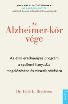 dr. Dale E. Bredesen - Az Alzheimer-kór vége [eKönyv: epub, mobi]