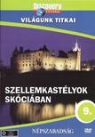SZELLEMKASTÉLYOK SKÓCIÁBAN - VILÁGUNK TITKAI - DVD - DISCOVERY
