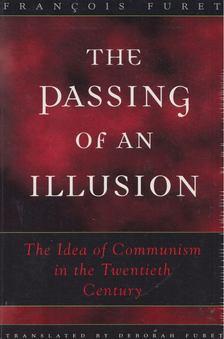 Francois Furet - The Passing of an Illusion [antikvár]