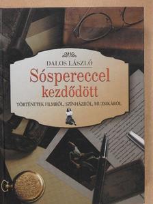 Dalos László - Sóspereccel kezdődött [antikvár]