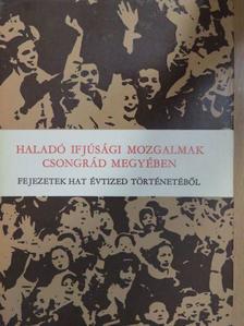 Bakai Ferenc - Haladó ifjúsági mozgalmak Csongrád megyében [antikvár]