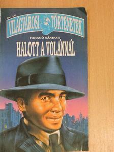Faragó Sándor - Halott a volánnál/Dráma Hollywoodban [antikvár]