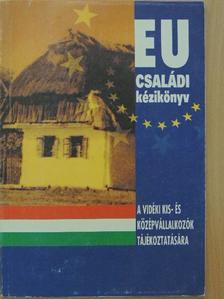 Szabó Zoltán - EU családi kézikönyv [antikvár]