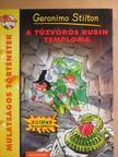 Geronimo Stilton - A tűzvörös rubin temploma [antikvár]