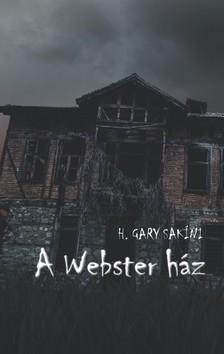 H. Gary Sakíni - A Webster ház [eKönyv: epub, mobi]